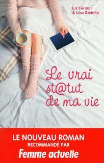 Happy Critiks !: Le vrai st@tut de ma vie de Liz Fenton et Lisa Ste...
