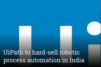 UiPath to hard-sell robotic process automation in India
