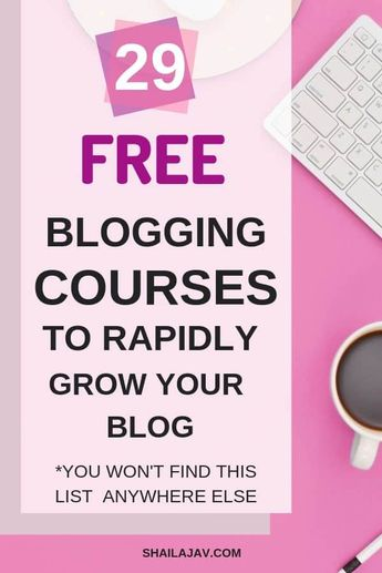 29 Best Free Blogging Courses for Bloggers to Grow Your Blog in 2019