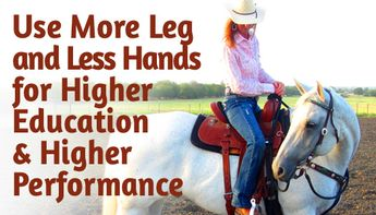 How to Use More Leg and Less Hands for Higher Education & Higher Performance