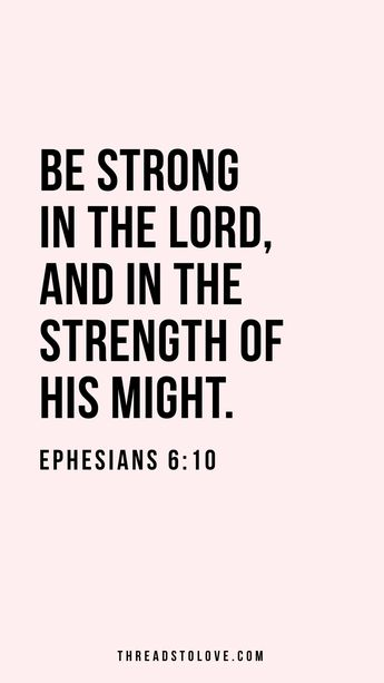Finally Be Strong In The Lord And Strength Of His Might