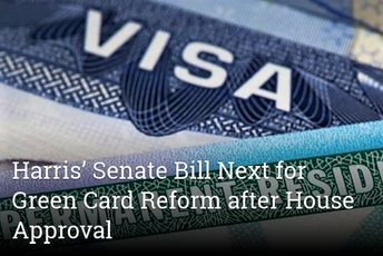 Harris' Senate Bill Next for Green Card Reform after House Approval