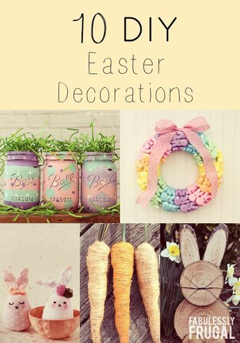 10 DIY Easter Decoration Ideas