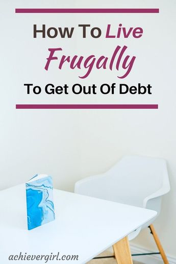 Have you tried living the frugal way to get out of debt? Here are my sure-fire ways to eliminate debt by living frugally. #achievergirl #frugal #frugalliving #getoutofdebt #frugallivingideas #eliminatedebt #managemoney #moneymanagement #frugally #frugallyliving