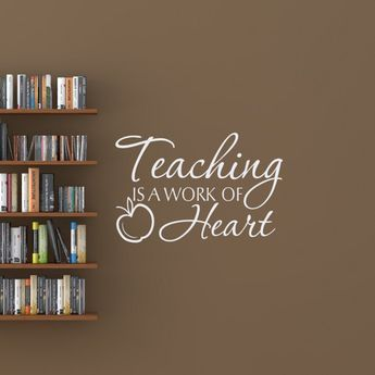 Teaching Is A Work Of Heart Removable Vinyl Wall Decals Education Quotes Teacher Stickers Wall Art School Classroom Decor Teacher Gifts Q301