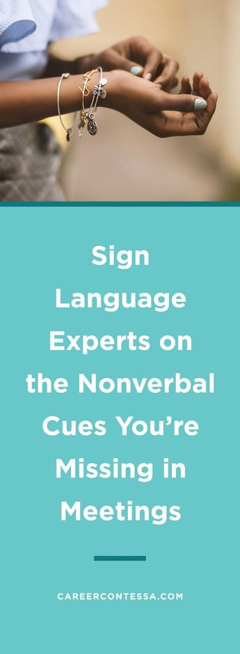 Sign Language Experts on the Nonverbal Cues You're Missing in Meetings