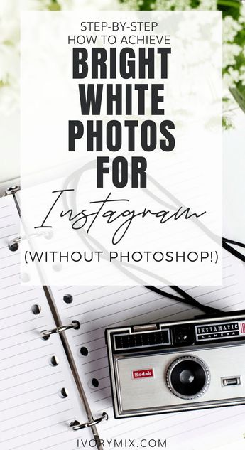 How to get very bright white photos without photoshop