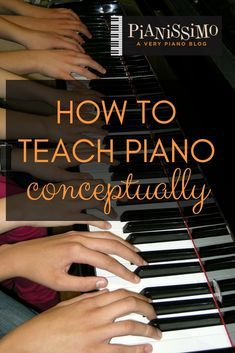 Conceptual Teaching - An Overview | pianissimo