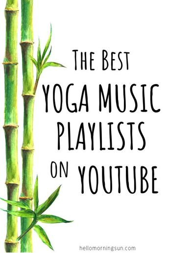The Best Yoga Music Playlists on Youtube