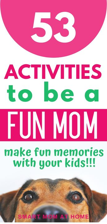 53 family activities to do with your kids to be a fun mom and create lasting memories that last a lifetime. #kidsandparenting #kidsactivities #parenting #activities