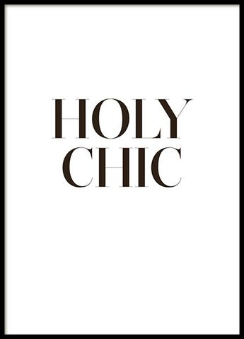 Holy chic, affiche dans le groupe Affiches / Affiches de citations chez Desenio AB (8203)
