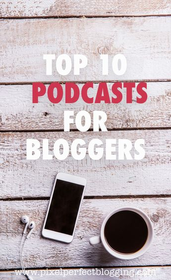Are you a blogger with a passion for learning? Click here to see the top 10 best podcasts for bloggers and how you can listen your way to a better business. #blogging #podcasts #startablog