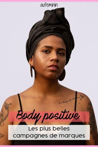 """Body positive : Les plus belles campagnes qui mettent en avant les """"vraies"""" femmes #bodypositive #femme #campagnes #aufeminin"""