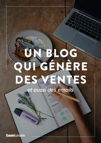 Créer un blog pour faire des ventes et obtenir des emails - Base Lunaire