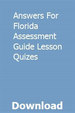 Answers For Florida Assessment Guide Lesson Quizes pdf download