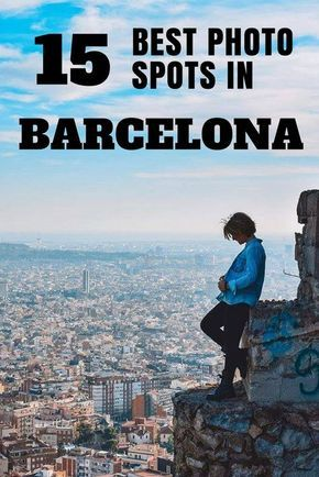 The 15 Best Instagram Photo Spots In Barcelona (With Exact Location!)