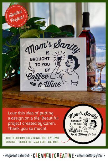 afa3cd98ca2e2 SVG Mom's Sanity funny coffee & wine quote svg coffee svg
