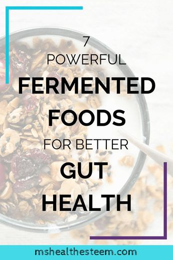 7 Powerful Fermented Foods for Better Gut Health