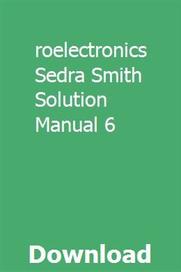 Microelectronics Sedra Smith Solution Manual 6 pdf download