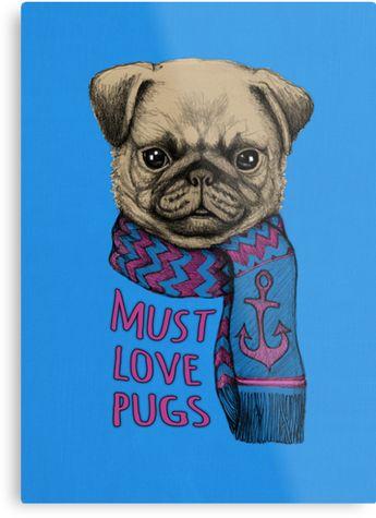 Must Love Pugs   Metal Print
