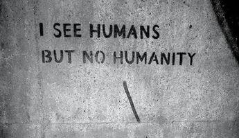 but no humanity.