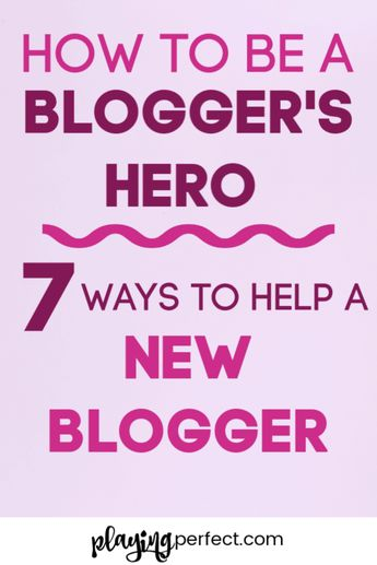 Want to be a blogger's hero?! If you are a new blogger, are married to a new blogger, or know a new blogger and you want to cheer them on and support them, these are 7 ways to help a new blogger! Encourage a new blogger with these tips for being a new blogger's BFF! Free printable too! | playingperfect.com | #blogger #newblogger #newblog #playingperfect #blogging #blogtips