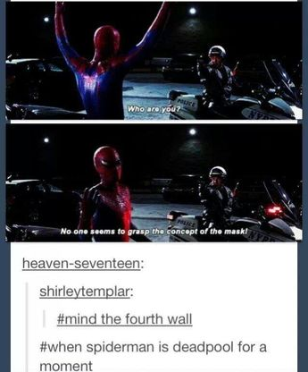 """when spiderman was deadpool - """"Nobody seems to grasp the concept of the mask!"""""""