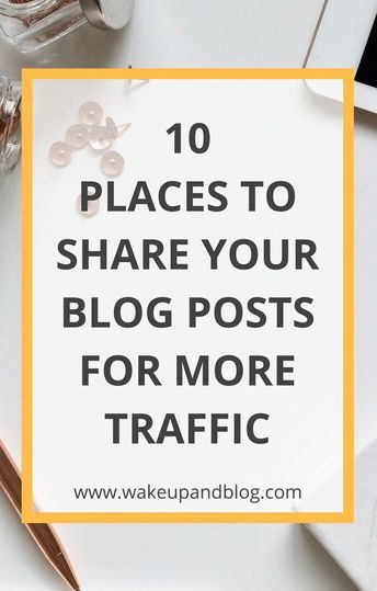 Want more people reading your blog posts? Click through to read our list of 10 places to share your blog posts for more traffic | Tips for Bloggers | Blogging tips | #blogging #bloggers #bloggingtips