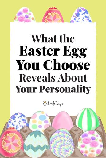 The Easter Egg Your Eye Goes To First Reveals Everything About Your Personality
