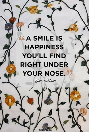 10 Quotes That Are Guaranteed to Put a Smile on Your Face 