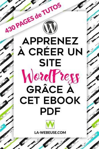 WordPress 2019 Le Guide Ultime : le manuel PDF pour créer son site web
