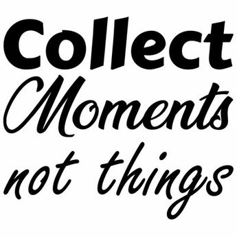 Winston Porter Collect Moments Not Things Uplifting Quotes Wall Decal