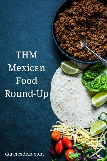 THM Mexican Food Round-Up ~ A collection of over 70 Mexican recipes that are compatible with Trim Healthy Mama.