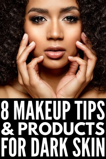 Makeup Tips for Dark Skin: 8 Products and Tutorials