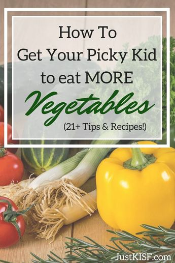 How to Get Your Picky Kid to Eat More Vegetables (and yourself too!)