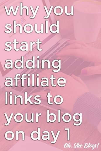 Why You Should Start Adding Affiliate Links to Your Blog on Day 1