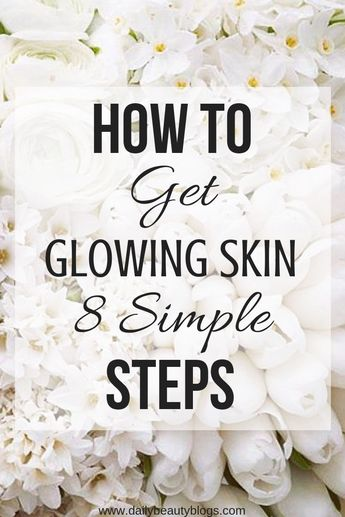 It may sound hard or even impossible to get healthy glowing skin but it is the total opposite! Click to read and learn how you can get healthy glowing skin in 8 simple steps with fast results! #healthyglowingskin #glowingskintips #howtoglowingskin #glowyskin #howtogetglowyskin