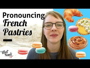 (233) PRONOUNCE 20 FRENCH PASTRIES w/ a French Native Speaker - YouTube