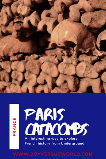 Paris Catacombs: Exploring the heart of France underground