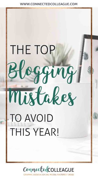 The Top 10 Blogging Mistakes to Avoid | Lady Boss Studio