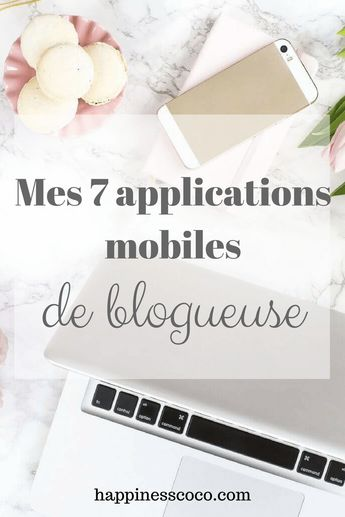 Mes 7 applications mobiles de blogueuse - HappinessCoco - Blog corse