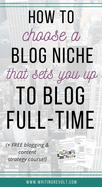 How to Pick a Blog Niche That Allows You to Blog Full-time
