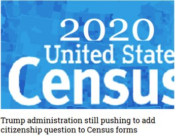 Trump administration still pushing to add citizenship question to Census forms