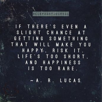 Quotes About Taking Chances : Too rare....