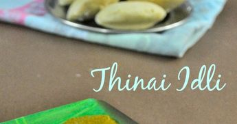 thinai idli recipe, Foxtail Millet Recipes, Breakfast Recipes, thinai recipes, idli recipes, how to make millet recipes, millet easy recipes, easy millet foods, healthy food recipes, healthy foods