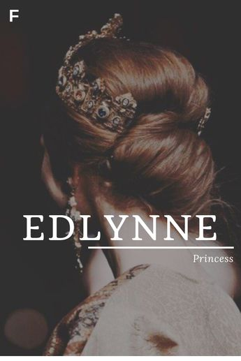 Edlynne, meaning Princess, Anglo-Saxon names, E baby girl names, E baby names, female names, whimsical baby names, baby girl names, traditional names, names that start with E, strong baby names, unique baby names, feminine names