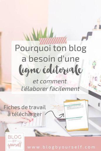 Comment définir une ligne éditoriale pour un blog ~ Blog by yourself