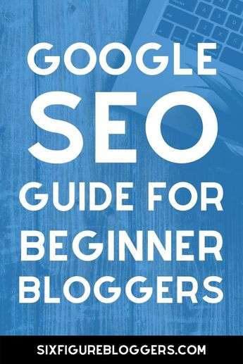 SEO for beginners. This is a free guide for new bloggers on how to get free traffic from Google search. #sixfigurebloggers #google #googleseo #blogging #marketing #seo