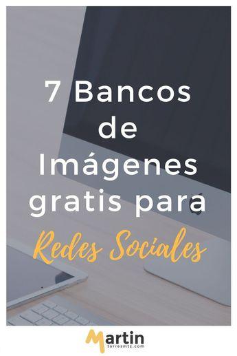 7 Bancos de Imágenes Gratis para tus Redes Sociales - Martin Torres Mtz   Emprendimiento y Marketing Digital