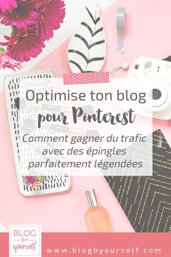 Comment optimiser ses descriptions d'images pour Pinterest ~ Blog by yourself
